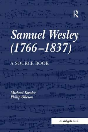 Samuel Wesley (1766-1837): A Source Book