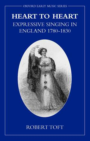 Heart to Heart: Expressive Singing in England 1780-1830
