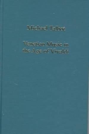 Venetian Music in the Age of Vivaldi