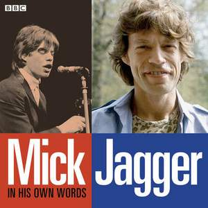 Mick Jagger In His Own Words