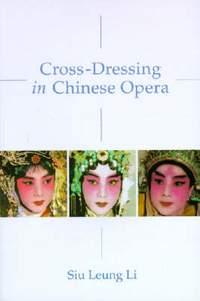 Cross-Dressing in Chinese Opera