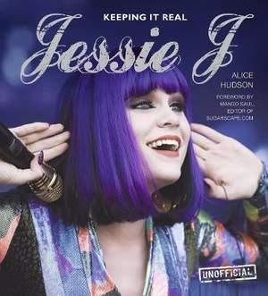 Jessie J: Keeping it Real