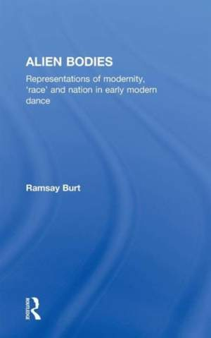 Alien Bodies: Representations of Modernity, 'Race' and Nation in Early Modern Dance
