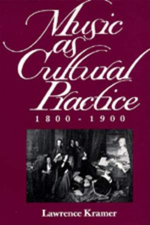 Music as Cultural Practice, 1800-1900