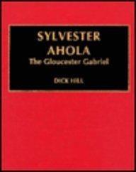 Sylvester Ahola: The Gloucester Gabriel