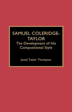 Samuel Coleridge-Taylor: The Development of His Compositional Style