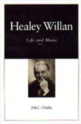Healey Willan: Life and Music