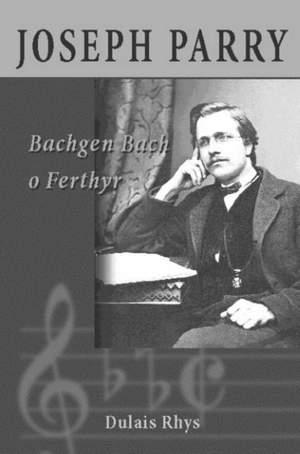 Joseph Parry: Bachgen Bach o Ferthyr