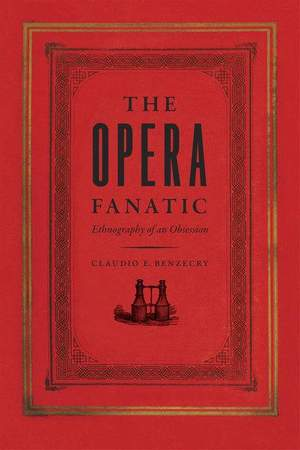 The Opera Fanatic - Ethnography of an Obsession