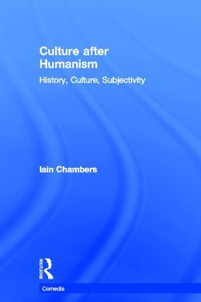 Culture after Humanism: History, Culture, Subjectivity
