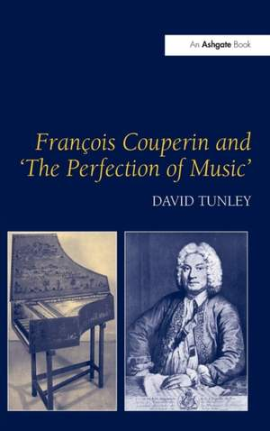 Francois Couperin and 'The Perfection of Music'
