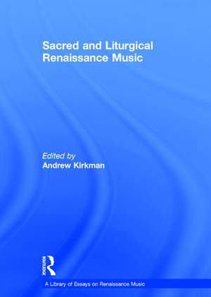 Sacred and Liturgical Renaissance Music