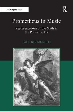 Prometheus in Music: Representations of the Myth in the Romantic Era