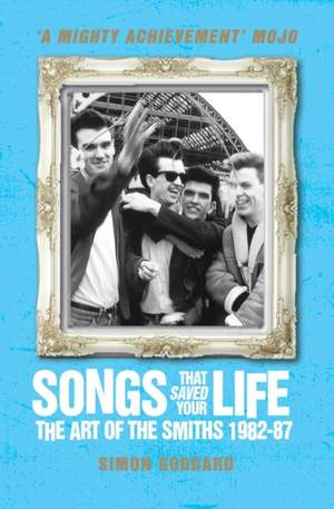 Songs That Saved Your Life: The Art of the Smiths 1982-87