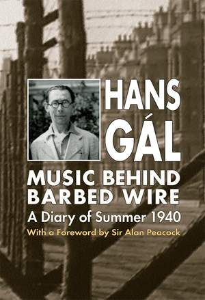 Music behind Barbed Wire - A Diary of Summer 1940