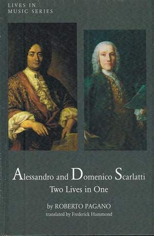 Alessandro and Domenico Scarlatti - Two Lives in One
