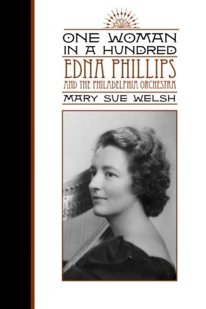 One Woman in a Hundred: Edna Phillips and the Philadelphia Orchestra