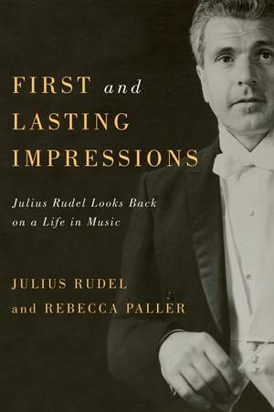 First and Lasting Impressions - Julius Rudel Looks Back on a Life in Music