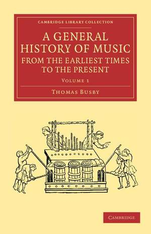 A General History of Music, from the Earliest Times to the Present Volume 1