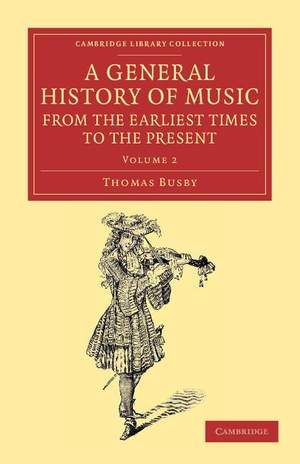 A General History of Music, from the Earliest Times to the Present Volume 2