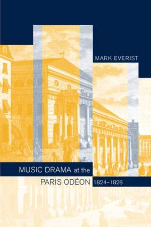Music Drama at the Paris Odeon, 1824-1828