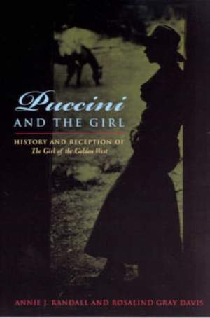 Puccini and the Girl: History and Reception of The Girl of the Golden West