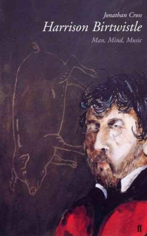 Harrison Birtwistle: Man, Mind, Music