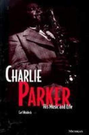 Charlie Parker: His Music and Life