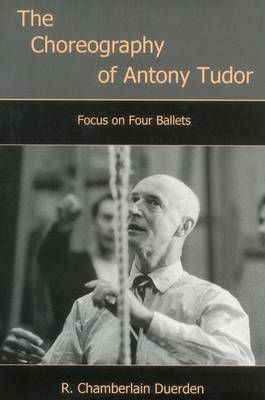 The Choreography of Antony Tudor: Focus on Four Ballets