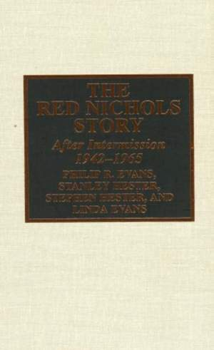 The Red Nichols Story: After Intermission, 1942-1965