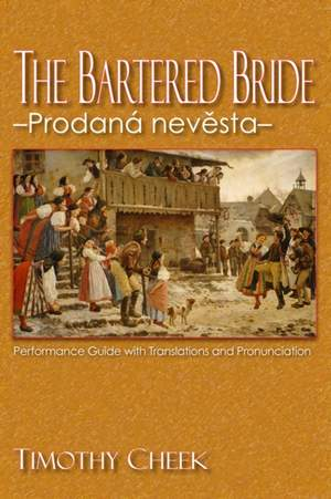 The Bartered Bride - Prodana nevesta: Performance Guide with Translations and Pronunciation