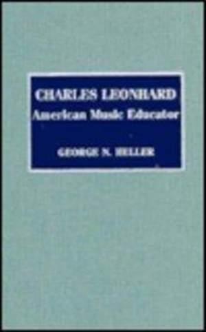 Charles Leonhard: American Music Educator