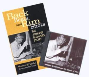 Back Beats and Rim Shots: The Johnny Blowers Story