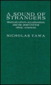 A Sound of Strangers: Musical Culture, Acculturation and the Post-Civil War Ethnic America