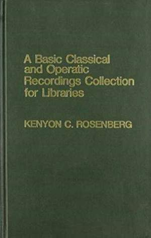 Basic Classical and Operatic Recordings Collection for Libraries