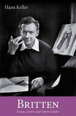 Britten - Essays, Letters and Opera Guides