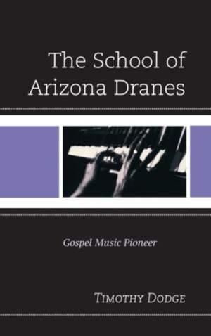The School of Arizona Dranes: Gospel Music Pioneer