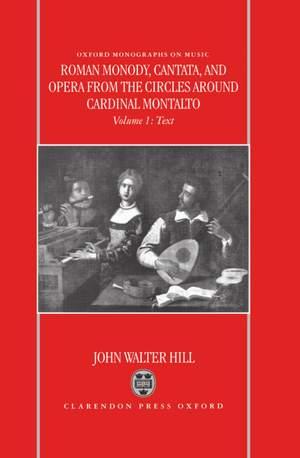 Roman Monody, Cantata and Opera from the Circles around Cardinal Montalto