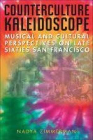 Counterculture Kaleidoscope: Musical and Cultural Perspectives on Late Sixties San Francisco