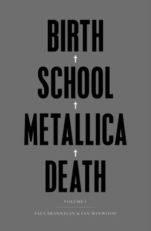 Birth School Metallica Death: Vol I