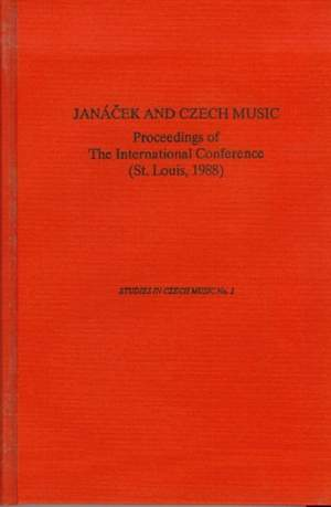 Janacek and Czech Music - Proceedings of the International Conference