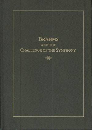 Brahms and the Challenge of the Symphony