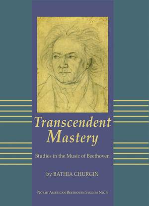 Transcendent Mastery - Studies in the Music of Beethoven