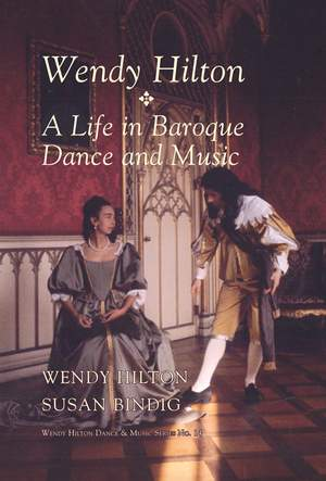 Wendy Hilton - A Life in Baroque Dance and Music