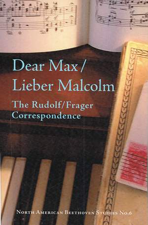Dear Max/Lieber Malcolm - The Rudolf/Frager Correspondence