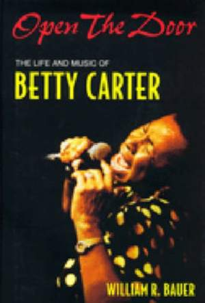 Open the Door: The Life and Music of Betty Carter