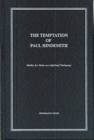 Temptation of Paul Hindemith - Mathis der Maler as a Spiritual Testimony