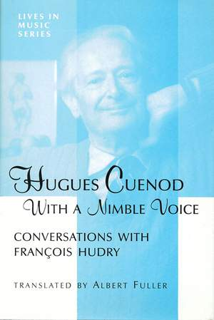 Hugues Cuenod: With an Agile Voice - Conversations with Franthois Hudry