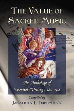 The Value of Sacred Music: An Anthology of Essential Writings, 1801-1918