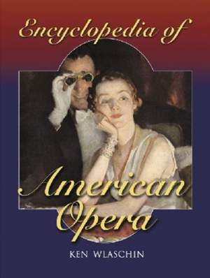 Encyclopedia of American Opera